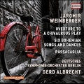 J.Weinberger: Overture to a Chivalrous Play, Six Bohemian Songs and Dances, Passacaglia