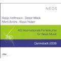 43 Internationale Ferienkurse fur Neue Musik Darmstadt 2006 -R.Hoffmann, D.Mack, M.Andre, K.Huber