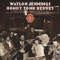 Honky Tonk Heroes [Remaster]