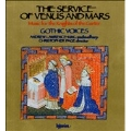 The Service of Venus and Mars / Page, Gothic Voices