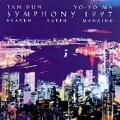 Tan Dun: Symphony 1997 Heaven Earth Mankind /Yo-Yo Ma, et al