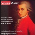 Unheard Mozart: Praeludium in C major, Piano Sonata in F major, etc / Anthony Goldstone(p)
