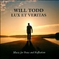 Will Todd: Lux et Veritas - Music for Peace and Reflection