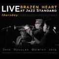 Brazen Heart Live at Jazz Standard: Thursday