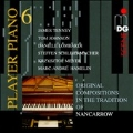 Player Piano Vol.6 -Original Compositions in the Tradition of Nancarrow: J.Tenney, T.Johnson, D.Lombardi, etc (6/2005) / Ampico Bosendorfer Grand Piano, Ampico Fischer Grand Piano
