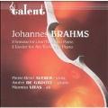 Brahms: 2 Sonatas for Gran Viola and Piano, 2 Lieder for Alt, Viola and Piano