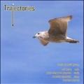Trajectories - The Music of David Gorton