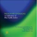 Passionate Diversions - A Celebration of Ellen Taaffe Zwilich