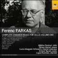 Ferenc Farkas: Complete Chamber Music for Cello Vol.1