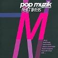 Pop Muzik : 30th Anniversary Remixes