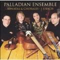 J.S.BACH:SONATAS & CHORALES:TRIO SONATA BWV.1039/CHORALES -WACHET,AUF,RUFT UNS DIE STIMME BWV.645/ETC :PALLADIAN ENSEMBLE