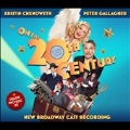 On the 20th Century (New Broadway Cast Recording)