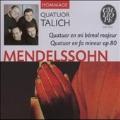 Mendelssohn:String Quartets in E flat Major/No.6 Op.80/4 Pieces Op.81:Talich String Quartet