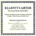 Carter: The Vocal Works (1975-1981) / Speculum Musicae