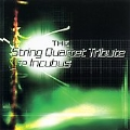 The String Quartet Tribute To Incubus
