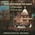 Stephen Paulus: To Be Certain of the Dawn / Osmo Vanska(cond), Minnesota Orchestra, etc