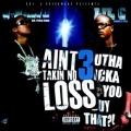 I Ain't Takin No Loss 3