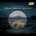 Bruckner: Te Deum WAB45, Psalm 150 WAB38, Mass No.2 WAB27