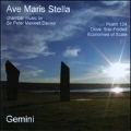 Ave Maris Stella -Chamber Music of Peter Maxwell Davies: Psalm 124, Dove, Star-folded, Economies of Scale, etc (2005-2006) / Ian Mitchell(cond/cl), Gemini