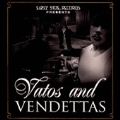 Vatos And Vendettas