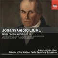Johann George Lickl: Three Oboe Quartets Op.26, etc