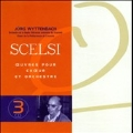 Scelsi: Works for Chorus & Orchestra