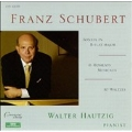 Schubert: Sonata in Bb, Moments Musicaux, Waltzes / Hautzig