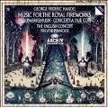 Handel: Fireworks Music; Concerti a due cori
