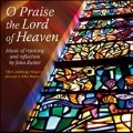 John Rutter: O Praise the Lord of Heaven