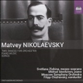 Matvey Nikolaevsky: Two Dances for Orchestra, Piano Music, Songs