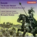 Elgar: The Black Knight, etc / Hickox, London SO & Chorus