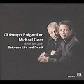Between Life and Death - Songs & Arias / Christoph Pregardien, Michael Gees