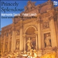 Princely Splendour - Choral Works from 18th Century Rome