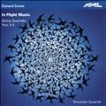 Edward Cowie: In Flight Music - String Quartets No.3-No.5