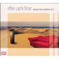 After Work Hour Vol.7 - Classical Music Selection