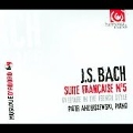 J.S.Bach: French Suite No.5 BWV.816, French Overture BWV.831