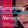 C.Theofanidis: Symphony No.1; P.Lieberson: Neruda Songs