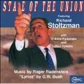 State of the Union:Music of Roger Rudenstein/Lyrics by George W.Bush:D'Anna Fortunato(Ms)/Richard Stoltzmann(cl)/etc