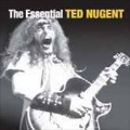 The Essential : Ted Nugent