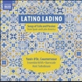 Latino Ladino - Songs of Exile & Passion from Spain and Latin America