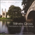 Masterpieces for Horn & Strings -Britten, L-E.Larsson, G.Jacob / Steven Gross(hrn), Dale Clevenger(cond), Camerata Indianapolis, etc