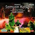 Prokofiev: Semyon Kotko / Gergiev, Kirov Opera and Orchestra