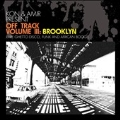 Off Track Vol. 3 : Brooklyn