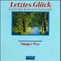 """""""Letztes Gluck"""" - Lieder der Deutschen Romantik"""