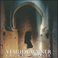 Music of Yehudi Wyner Vol.3 - Sacred Music