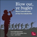 Blow out, ye bugles - Music from the Time of the First World War