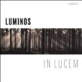 Luminos - In Lucem