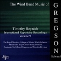 Timothy Reynish - Live in Concert Vol. 9 - The Wind Band Music of Edward Gregson