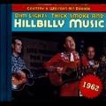 Country & Western Hit Parade 1962 : Dim Light, Thick Smoke & Hillbilly Music