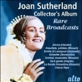 Joan Sutherland Collector's Album - Rare Broadcasts